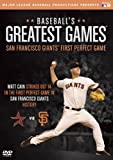Baseball's Greatest Games: San Francisco Giants First Perfect Game