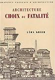echange, troc Léon Krier, Institut français d'architecture - Architecture: Choix ou fatalité