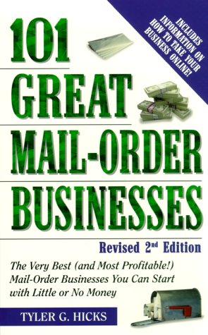 Image for 101 Great Mail-Order Businesses : The Very Best (And Most Profitable) Mail-Order Businesses You Can Start With Little or No Money