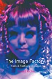 Donald Richie The Image Factory: Fads and Fashions in Japan