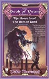 Peter Morwood The Horse Lord/The Demon Lord: 1 (Book of Years)