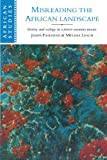 img - for Misreading the African Landscape: Society and Ecology in a Forest-Savanna Mosaic (African Studies) book / textbook / text book