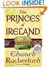 The Princes of Ireland: The Dublin Saga (Random House Large Print Nonfiction)