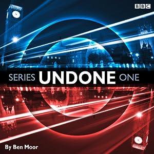Undone: Series 1 | [Ben Moor]