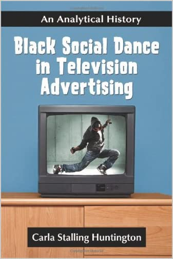 Black social dance in television advertising : an analytical history