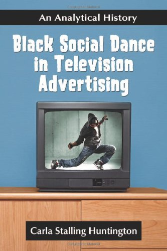 Black Social Dance in Television Advertising: An Analytical History