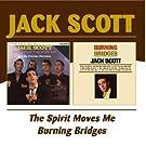 The Spirit Moves Me / Burning Bridges