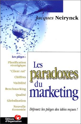 Les Paradoxes du marketing : Déjouer les idées reçues
