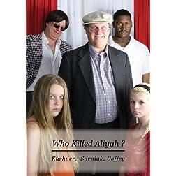 Who Killed Aliyah ?