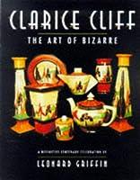 Clarice Cliff: The Art of Bizarre