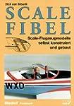 Scale Fibel: Scale-Flugzeugmodelle se...