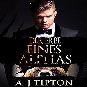 Der Erbe eines Alphas: Eine Übersinnliche BBW Romanze [The Legacy of Alphas: A Supernatural BBW Romance] Hörbuch