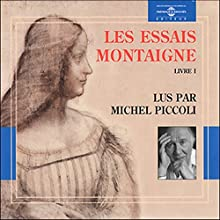 Les Essais: Livre 1 | Livre audio Auteur(s) : Michel de Montaigne Narrateur(s) : Michel Piccoli