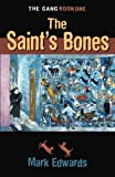 The Saint's Bones: The Gang - Book One