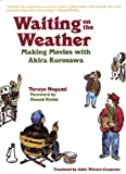 Waiting on the Weather: Making Movies with Akira Kurosawa