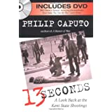 13 Seconds: A Look Back at the Kent State Shootings ~ Philip Caputo