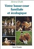 echange, troc Jérôme Chaïb - Votre basse-cour familiale et écologique