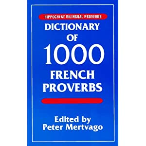 French Proverbs in French and English –.