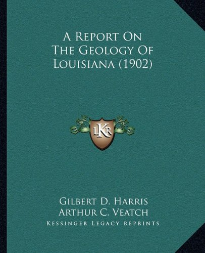 A Report on the Geology of Louisiana (1902)