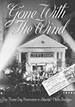 Gone with the Wind:  The Three Day Premiere in Atlanta