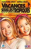echange, troc Olsen Twins : Vacances sous les tropiques [VHS]