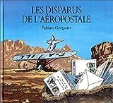 echange, troc Fabian Grégoire - Les Disparus de l'aéropostale