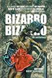 img - for Bizarro Bizarro: An Anthology book / textbook / text book