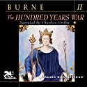 The Hundred Years War, Volume 2 (       UNABRIDGED) by Alfred H. Burne Narrated by Charlton Griffin