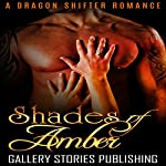 Shades of Amber: A Dragon Shifter Romance |  Gallery Stories Publishing,Carly Kane