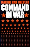 Command in War (0674144414) by Van Creveld, Martin
