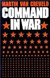 Command in War (0674144414) by Van Creveld, Martin