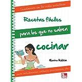 Recetas fáciles para los que no saben cocinar: Para estudiantes, solteros, divorciados, etc. (Cuad. De La Vida...
