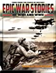 Epic War Stories of WWI and WWII