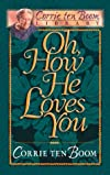 Oh, How He Loves You (Corrie Ten Boom Library)