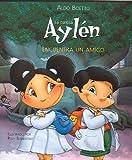La curiosa Aylen encuentra un amigo (Coleccion Curiosa Aylen) (Spanish Edition)