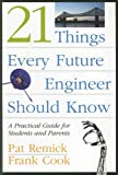 img - for 21 Things Every Future Engineer Should Know: A Practical Guide for Students and Parents book / textbook / text book