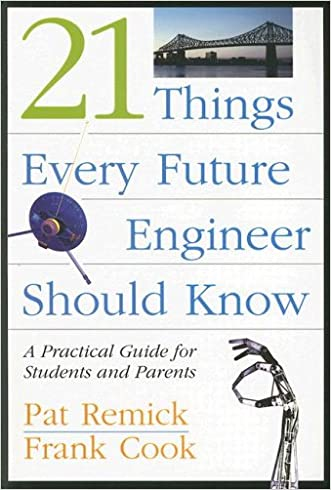 21 Things Every Future Engineer Should Know: A Practical Guide for Students and Parents