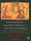 Archaeology of Ancient Mexico and Central America: An Encyclopedia (Special -Reference)
