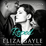 Roped: Purgatory Club, Book 1 | Eliza Gayle