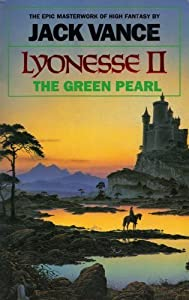 Lyonesse II: The Green Pearl (Lyonesse Series) by Jack Vance