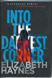 Elizabeth Haynes Into the Darkest Corner Haynes, Elizabeth ( Author ) Jun-05-2012 Hardcover