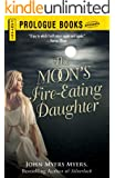The Moon's Fire-Eating Daughter: A Sequel to Silverlock (Prologue Books)