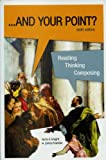 img - for ... And Your Point? Reading, Thinking, Composing book / textbook / text book