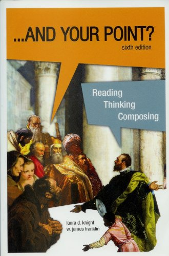 ... And Your Point? Reading, Thinking, Composing