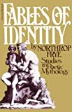 Fables Of Identity: Studies In Poetic Mythology (0156297302) by Frye, Northrop