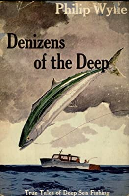 Denizens Of The Deep True Tales Of Deep-sea Fishing from Rinehart & Co.
