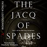 The Jacq of Spades: The Red Dog Conspiracy, Volume 1 | Patricia Loofbourrow