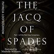 The Jacq of Spades: The Red Dog Conspiracy, Volume 1   [Patricia Loofbourrow]