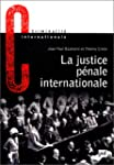 La justice p�nale internationale. : S...