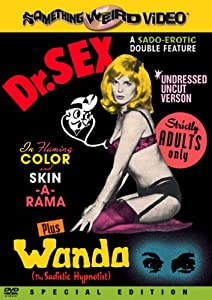 Dr. Sex / Wanda, the Sadistic Hypnotist (Special Edition)